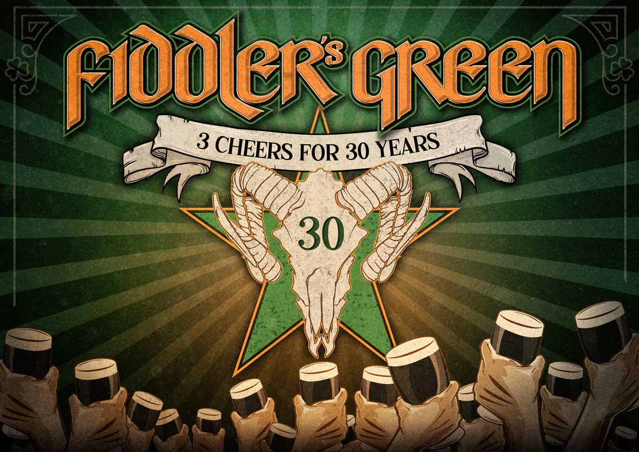 FIDDLER'S GREEN - 3 CHEERS FOR 30 YEARS!